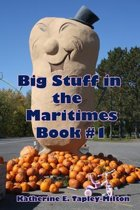 Big Stuff in the Maritimes