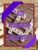 Lazy Weekend Crossword: Crossword Puzzle Books for Adults Large Print Puzzles with Easy, Medium, Hard, and Very Hard Difficulty Levels, Fun &
