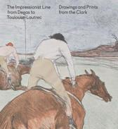 The Impressionist Line from Degas to Toulouse-Lautrec