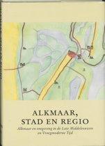 Alkmaarse Historische Reeks 12 - Alkmaar, stad en regio