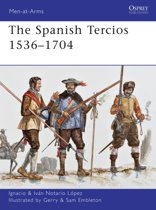 The Spanish Tercios 1536-1704