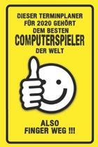 Dieser Terminplaner f�r 2020 geh�rt dem besten Computerspieler der Welt - also Finger Weg !!!: Organizer f�r das Jahr 2020 mit lustigem Spruch - Gesch