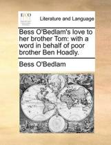 Bess O'Bedlam's Love to Her Brother Tom