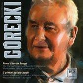 Gorecki: From Church Songs
