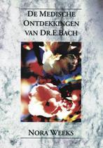 De medische ontdekkingen van Dr. Edward Bach