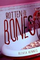 Rotten in the Bones