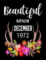 Beautiful Since December 1972: Journal Composition Notebook 7.44'' x 9.69'' 100 pages 50 sheets