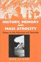 History, Memory and Mass Atrocity