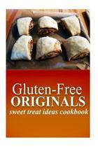 Gluten-Free Originals - Sweet Treat Ideas Cookbook