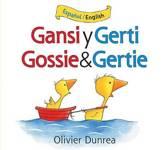 Gansi Y Gerti/Gossie and Gertie Bilingual Board Book