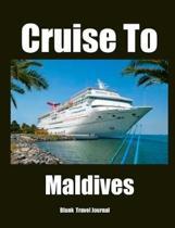 Cruise to Maldives Travel Journal