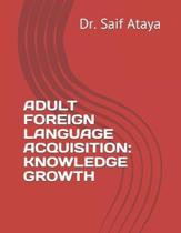 Adult Foreign Language Acquisition: Knowledge Growth