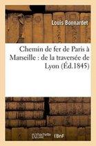 Chemin de Fer de Paris � Marseille de la Travers�e de Lyon