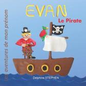 Evan le Pirate: Les aventures de mon pr�nom