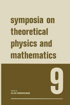 Symposia on Theoretical Physics and Mathematics 9