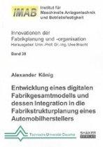 Entwicklung eines digitalen Fabrikgesamtmodells und dessen Integration in die Fabrikstrukturplanung eines Automobilherstellers