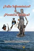 Fallo Salomonico? O Pirateria Juridica?