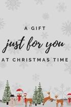 A Gift Just For You at Christmas Time: Christmas Notebook; Christmas Notebook for Adults; Professional Christmas Notebook; 6x9inch Notebook with 108-w
