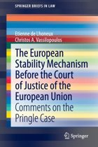 The European Stability Mechanism before the Court of Justice of the European Union