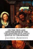 On the True and Genuine Sense of the 7th Chapter of St. Paul's Epistle to the Romans
