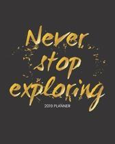 Never Stop Exploring 2019 Planner