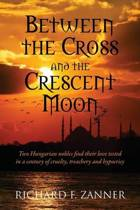 Between the Cross and the Crescent Moon