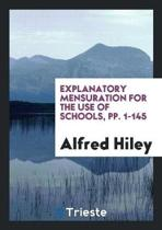 Explanatory Mensuration for the Use of Schools, Pp. 1-145