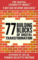 77 BUILDING BLOCKS OF DIGITAL TRANSFORMATION