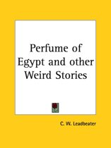 Perfume of Egypt and Other Weird Stories