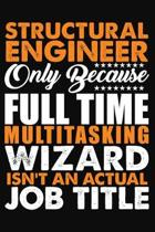 Structural Engineer Only Because Full Time Multitasking Wizard Isnt An Actual Job Title