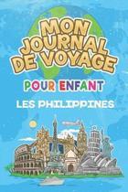 Mon Journal de Voyage Philippines Pour Enfants: 6x9 Journaux de voyage pour enfant I Calepin � compl�ter et � dessiner I Cadeau parfait pour le voyage