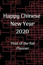 Happy Chinese New Year 2020: Chinese New Year Planner 2020; Chinese New Year Calendar 2020; Year of the Rat; 6x9inch with weekly view