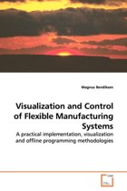 Visualization and Control of Flexible Manufacturing Systems