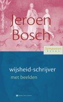 Symposionreeks 36 - Jeroen Bosch, wijsheid-schrijver met beelden