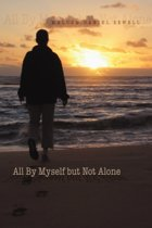 All by Myself But Not Alone