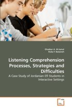 Listening Comprehension Processes, Strategies and Difficulties