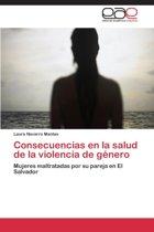 Consecuencias En La Salud de La Violencia de Genero
