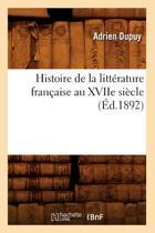 Histoire de la Litt�rature Fran�aise Au Xviie Si�cle (�d.1892)