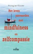 Het leven aanvaarden met mindfulness en zelfcompassie