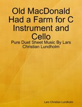 Old MacDonald Had a Farm for C Instrument and Cello - Pure Duet Sheet Music By Lars Christian Lundholm
