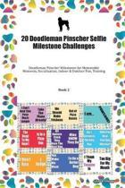 20 Doodleman Pinscher Selfie Milestone Challenges: Doodleman Pinscher Milestones for Memorable Moments, Socialization, Indoor & Outdoor Fun, Training