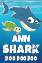 Ann Shark Doo Doo Doo: Ann Name Notebook Journal For Drawing Taking Notes and Writing, Personal Named Firstname Or Surname For Someone Called