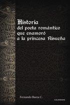 Historia del poeta romántico que enamoro a la princesa Risueña