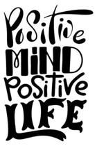 Positive Mind Positive Life: 6x9 College Ruled Line Paper 150 Pages