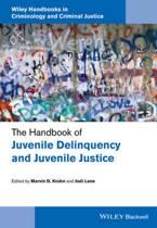 The Handbook of Juvenile Delinquency and Juvenile Justice