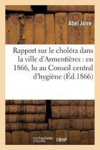 Rapport Sur Le Chol�ra Dans La Ville d'Armenti�res