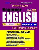 Preston Lee's Beginner English with Workbook Section Lesson 1 - 20 for Serbian Speakers (British Version)