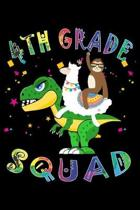 4th Grade Squad: Journal for Llama Sloth T-Rex Lover First Day Of School