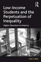Low-Income Students and the Perpetuation of Inequality