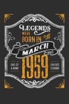 Legends Were Born in March 1959 One Of A Kind Limited Edition